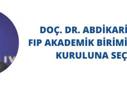 Doç. Dr. Abdikarim Abdi FIP Yönetim Kuruluna Seçildi
