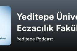 Eczacılık Fakültesi Podcast Yayınlarımız Yeditepe Podcast'te
