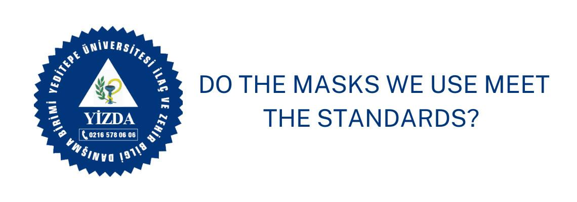 Do the Masks We Use Meet the Standards?
